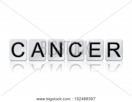 Cancer Isolated Tiled Letters Concept And Theme
