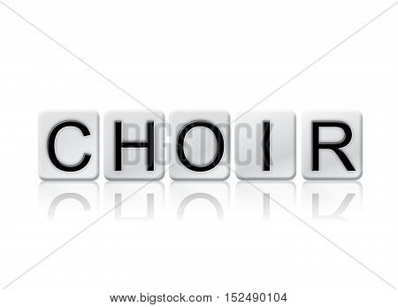 Choir Isolated Tiled Letters Concept And Theme