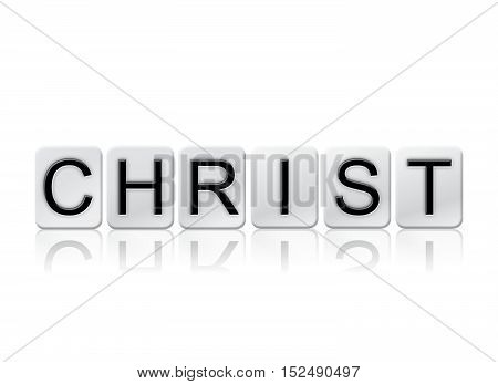 Christ Isolated Tiled Letters Concept And Theme