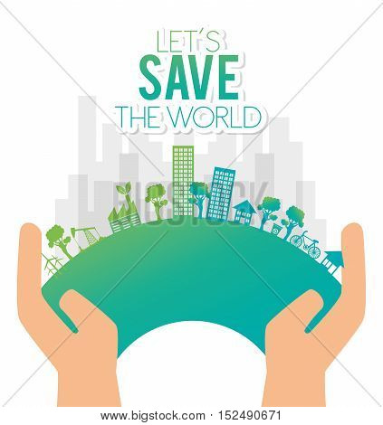 hand holds eco city save the world vector illustration eps 10