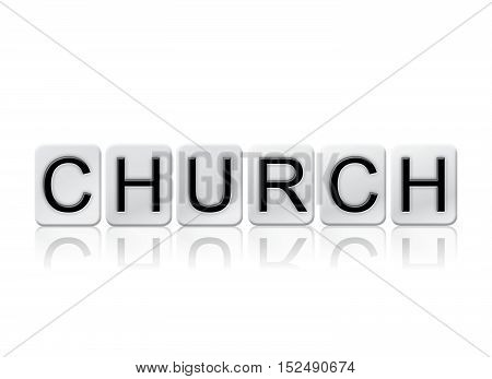Church Isolated Tiled Letters Concept And Theme