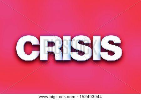 Crisis Concept Colorful Word Art