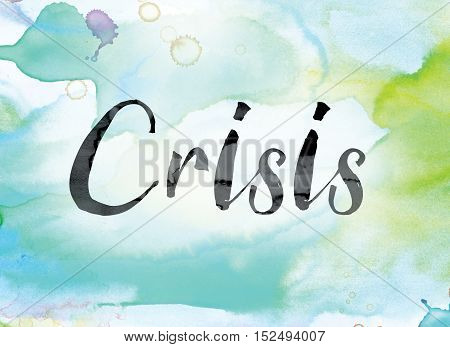 Crisis Colorful Watercolor And Ink Word Art