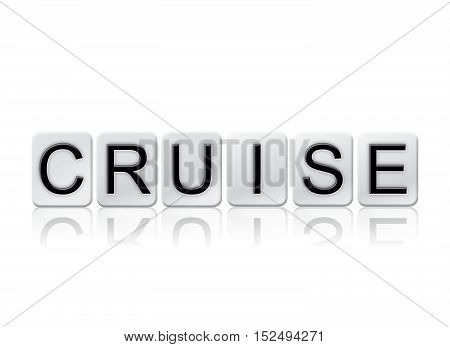 Cruise Isolated Tiled Letters Concept And Theme