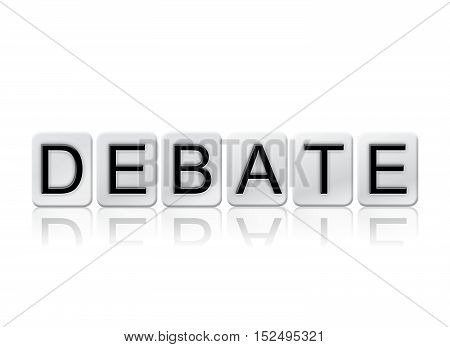 Debate Isolated Tiled Letters Concept And Theme