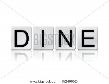 Dine Isolated Tiled Letters Concept And Theme