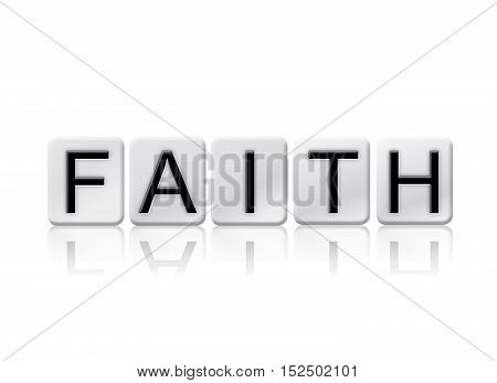 Faith Isolated Tiled Letters Concept And Theme