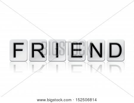 Friend Isolated Tiled Letters Concept And Theme