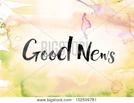 Good News Colorful Watercolor And Ink Word Art