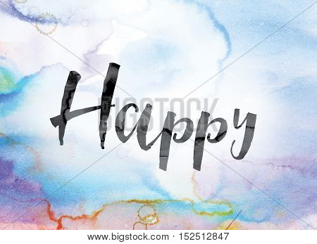 Happy Colorful Watercolor And Ink Word Art