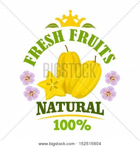 Starfruit isolated emblem. Tropical yellow carambola fruit with star shaped slice, framed by flowers and header Fresh Fruits with crown on the top. Organic farming and food design