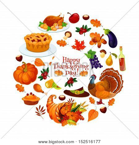 Happy Thanksgiving Day round sticker emblem with vector cornucopia horn with plenty of food and harvest vegetables, turkey, pumpkin, pie, hat. Design or thanksgiving greeting card, invitation to traditional family dinner