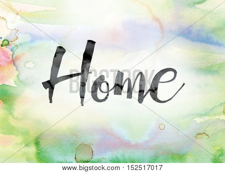 Home Colorful Watercolor And Ink Word Art