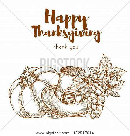 Thanksgiving sketch retro greeting card. Vector poster for traditional thanksgiving celebration with elements of pumpkin, pilgrim hat, fresh grapes bunch