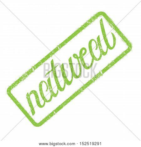Natural stamp with hand drawn lettering isolated on white. Label, badge template. Natural grunge stamp for ecological, natural products, ingredients.