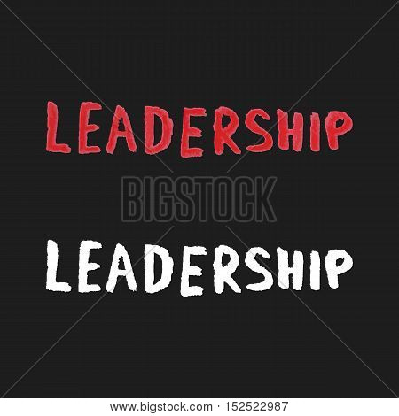 watercolor leadership text on black background. concept of water color title, principal, businessman, simple doodle, scribble, competence. sketch style trendy modern design eps10 vector illustration