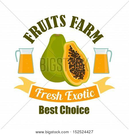 Ripe papaya fruit sign of sweet tropical pawpaw with juice pitchers, framed by ribbon banner with text Fresh Exotic. Food and drink packaging design