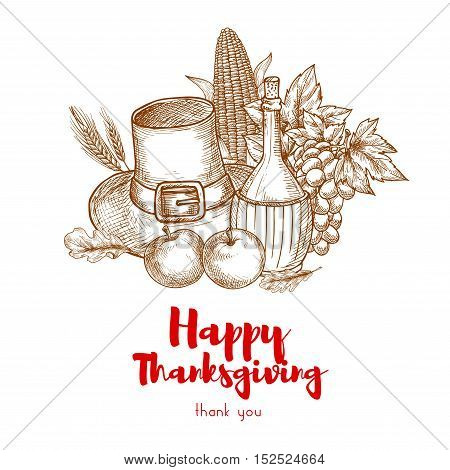 Happy Thanksgiving Holiday greeting card. Seasonal autumn crop, pilgrim hat, grape vine bunch, fresh wine jar. Vector sketch symbols for traditional american thanksgiving day celebration design