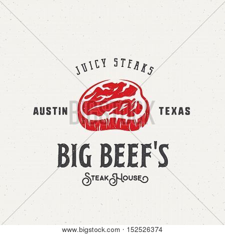 Big Beef Steak House Vintage Vector Label, Emblem or Logo Template. Retro Typography and Shabby Texture. Isolated.