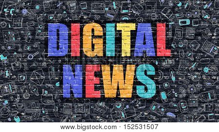 Multicolor Concept - Digital News on Dark Brick Wall with Doodle Icons. Modern Illustration in Doodle Style. Digital News Business Concept. Digital News on Dark Wall.