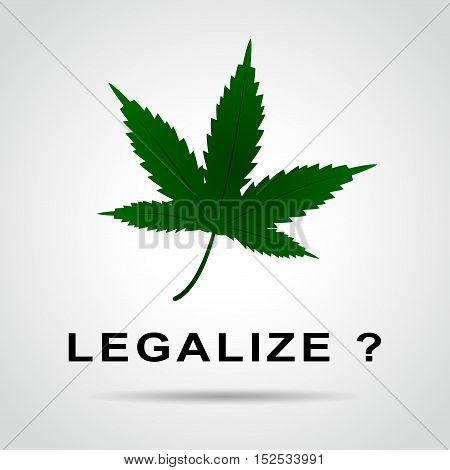 Illustration of cannabis leaf for legalization concept