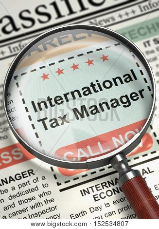 Column in the Newspaper with the Searching Job of International Tax Manager. International Tax Manager - Jobs in Newspaper. Job Search Concept. Blurred Image. 3D Rendering.