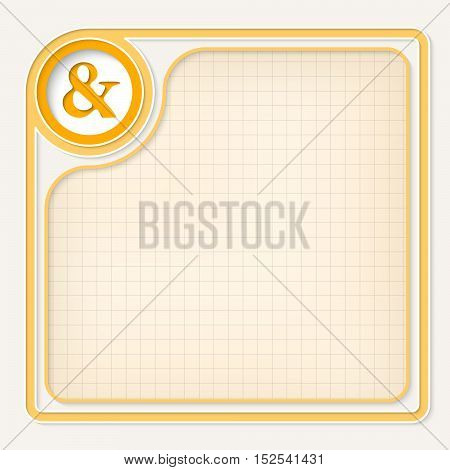 Yellow text frame for your text and ampersand