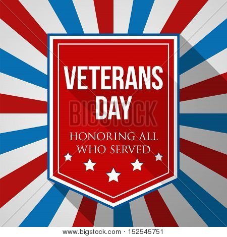 Veterans Day background. USA patriotic colorful template for National celebrations. Vector illustration with text stripes and stars for posters flyers decoration in colors of american flag.