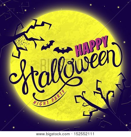 Happy Halloween night party! Lettering card with gloomy scene. Vector invitation.