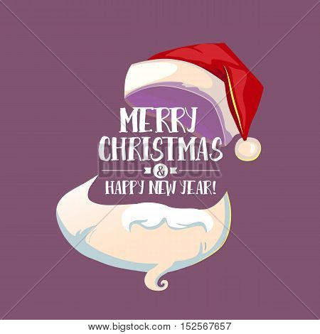 Christmas Typographic card with with Santa Claus hat, beard and mustache at vintage colored background. Winter greetings symbol. Vector illustration.