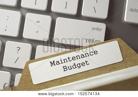Maintenance Budget written on  Folder Index Lays on Modern Metallic Keyboard. Business Concept. Closeup View. Selective Focus. Toned Image. 3D Rendering.