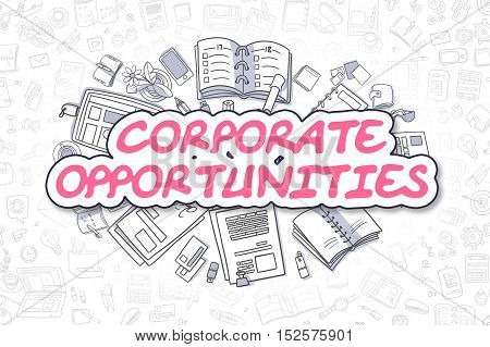 Corporate Opportunities - Hand Drawn Business Illustration with Business Doodles. Magenta Word - Corporate Opportunities - Cartoon Business Concept.