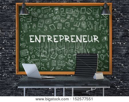 Entrepreneur Concept Handwritten on Green Chalkboard with Doodle Icons. Office Interior with Modern Workplace. Dark Brick Wall Background. 3D.