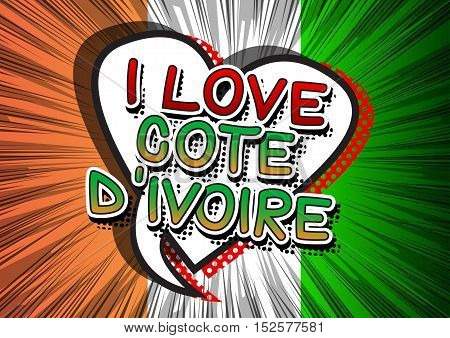 I Love Cote dIvoire (Ivory Coast)- Comic book style text.