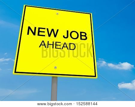 Yellow Road Sign New Job Ahead Against A Cloudy Sky 3d illustration