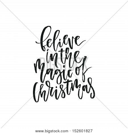 Believe in the magic of Christmas - great design for Christmas card. Vector holiday element for invitations and greeting cards.