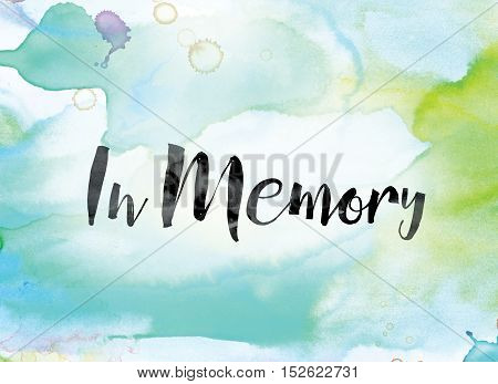 In Memory Colorful Watercolor And Ink Word Art