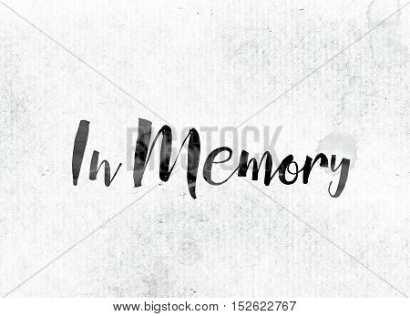 In Memory Concept Painted In Ink