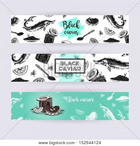 Hand drawn set of banners with black caviar. Vintage hypster collection. Doodle line graphic design. Black and white drawing fish sturgeon jar spoon plate sandwich. Vector illustration.