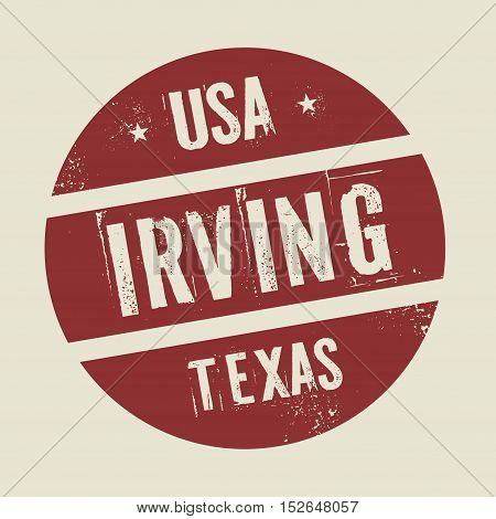 Grunge vintage round stamp with text Irving Texas vector illustration
