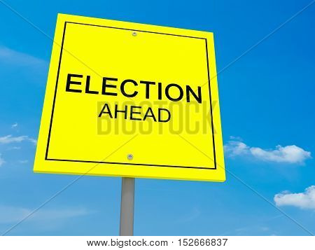Yellow Road Sign Election Ahead Against A Cloudy Sky 3d illustration