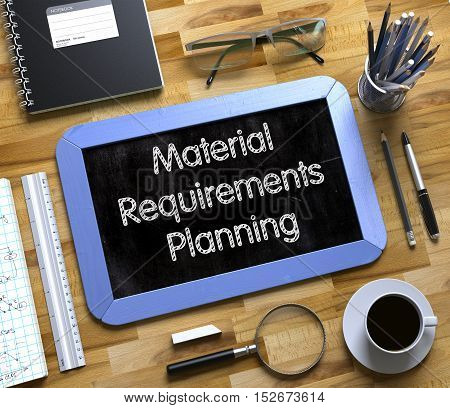 Material Requirements Planning on Small Chalkboard. Material Requirements Planning - Text on Small Chalkboard. 3d Rendering.