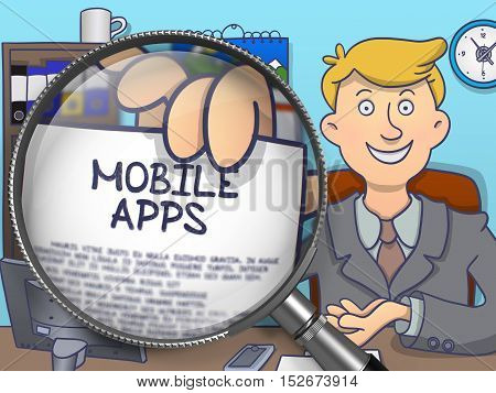 Mobile Apps on Paper in Businessman's Hand through Magnifier to Illustrate a Business Concept. Multicolor Doodle Illustration.