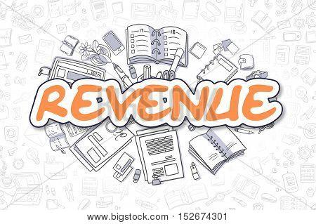 Revenue - Hand Drawn Business Illustration with Business Doodles. Orange Text - Revenue - Cartoon Business Concept.