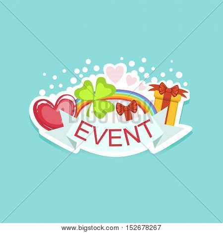 Event Template Label Cute Sticker With Shamrock And Rainbow. Childish Design Colorful Vector Sticker On Bright Background.