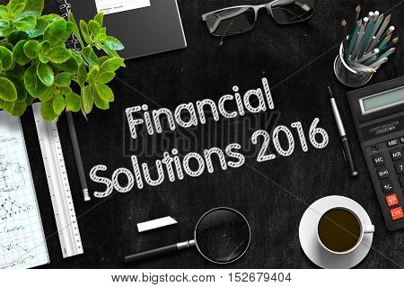 Black Chalkboard with Financial Solutions 2016 Concept. 3d Rendering.