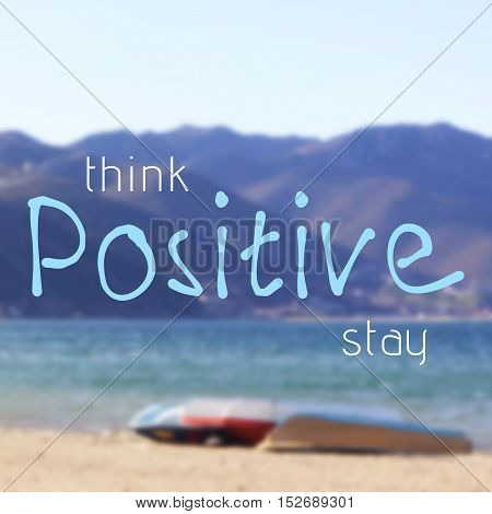 Think And Stay Positive Quote