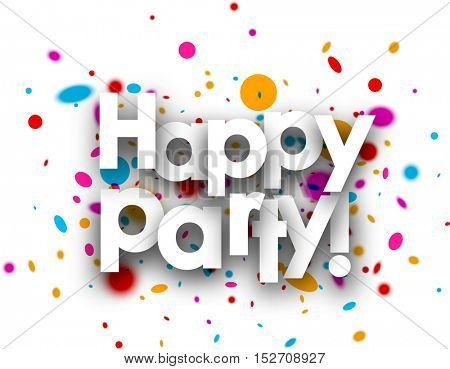 Happy party paper card with color drops. Vector illustration.