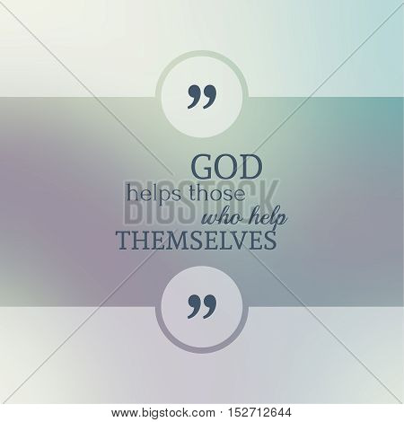 Abstract Blurred Background. Inspirational quote. wise saying in square. for web, mobile app. God helps those who help themselves.