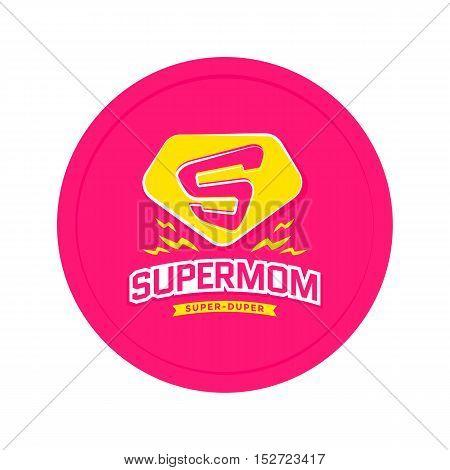 Super mom emblem. Super hero label. Vector illustration